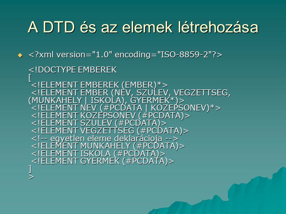 A DTD és az elemek létrehozása  ] >