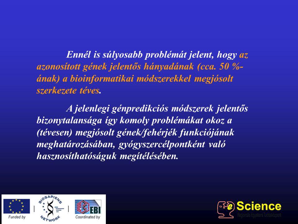 Ennél is súlyosabb problémát jelent, hogy az azonosított gének jelentős hányadának (cca. 50 %- ának) a bioinformatikai módszerekkel megjósolt szerkeze