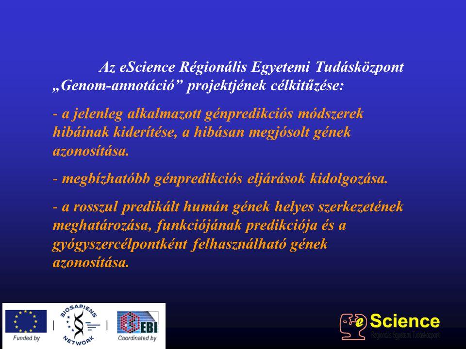 """Az eScience Régionális Egyetemi Tudásközpont """"Genom-annotáció projektjének célkitűzése: - a jelenleg alkalmazott génpredikciós módszerek hibáinak kiderítése, a hibásan megjósolt gének azonosítása."""