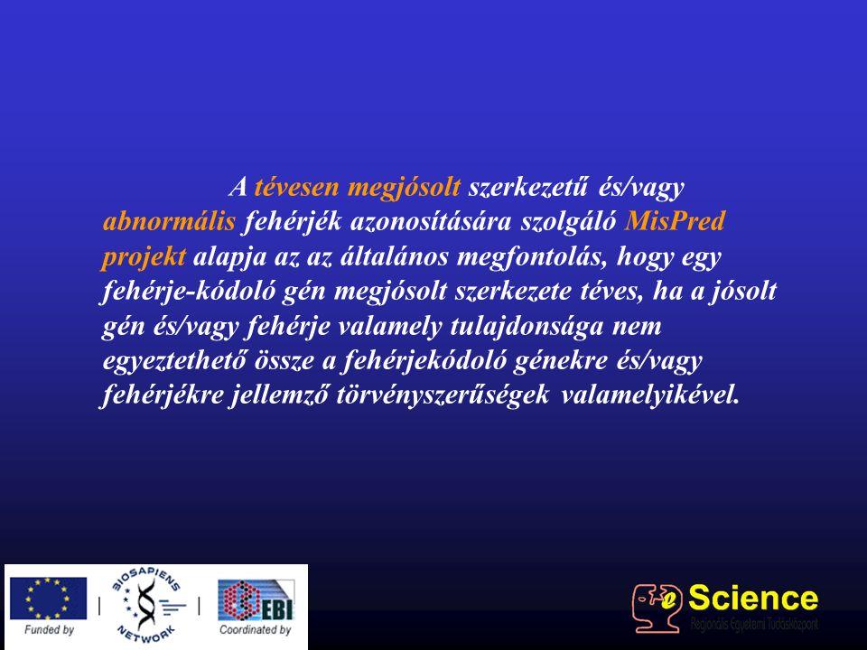 A tévesen megjósolt szerkezetű és/vagy abnormális fehérjék azonosítására szolgáló MisPred projekt alapja az az általános megfontolás, hogy egy fehérje