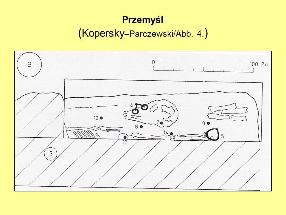 Przemyśl ( Kopersky –Parczewski/Abb. 4. )