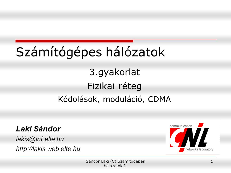 Második házi feladat Sándor Laki (C) Számítógépes hálózatok I. 2
