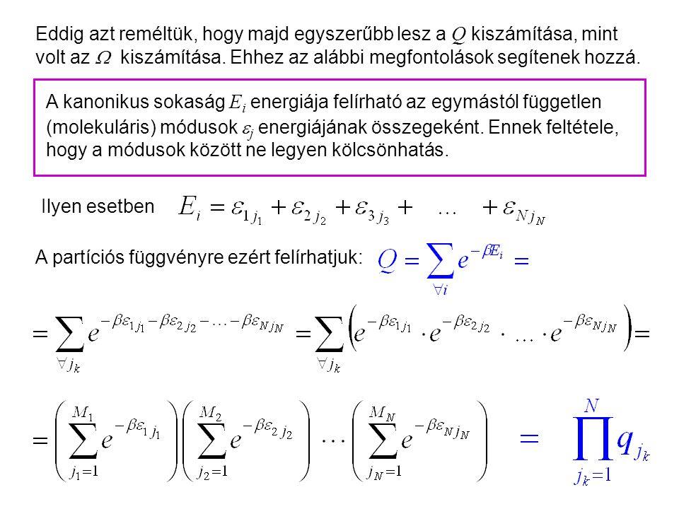 Kanonikus energia A kanonikus sűrűségfüggvényből kiszámítható az energia várható értéke: Tehát a Q kanonikus partíciós függvényből kiszámítható a bels