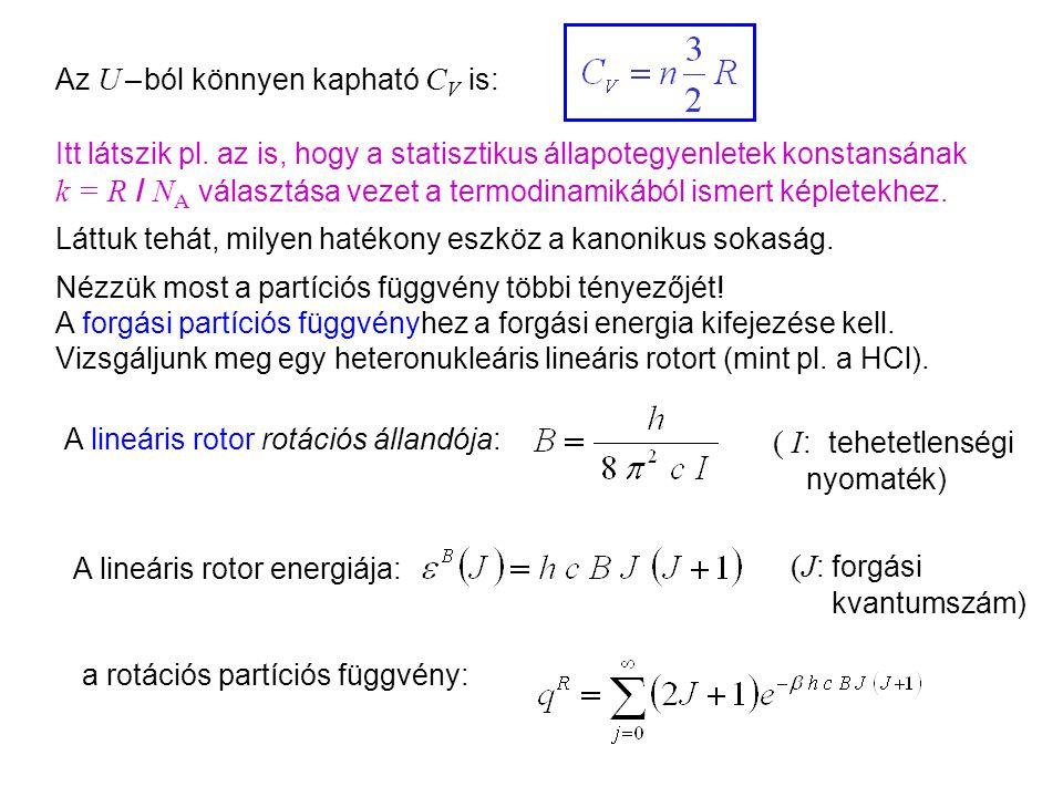 Ideális gázok 9 Az U = F + TS alapján kiszámítható a belső energia is: Sackur-Tetrode egyenlet Ebből kifejezhető T az U függvényében: Ezt beírva a hőm