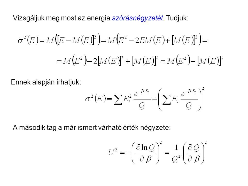 A kanonikus sűrűségfüggvény tulajdonságai Korábban láttuk [ld. 33], hogy segítségével kiszámítható az energia várható értéke:[ld. 33] Mielőtt áttérünk