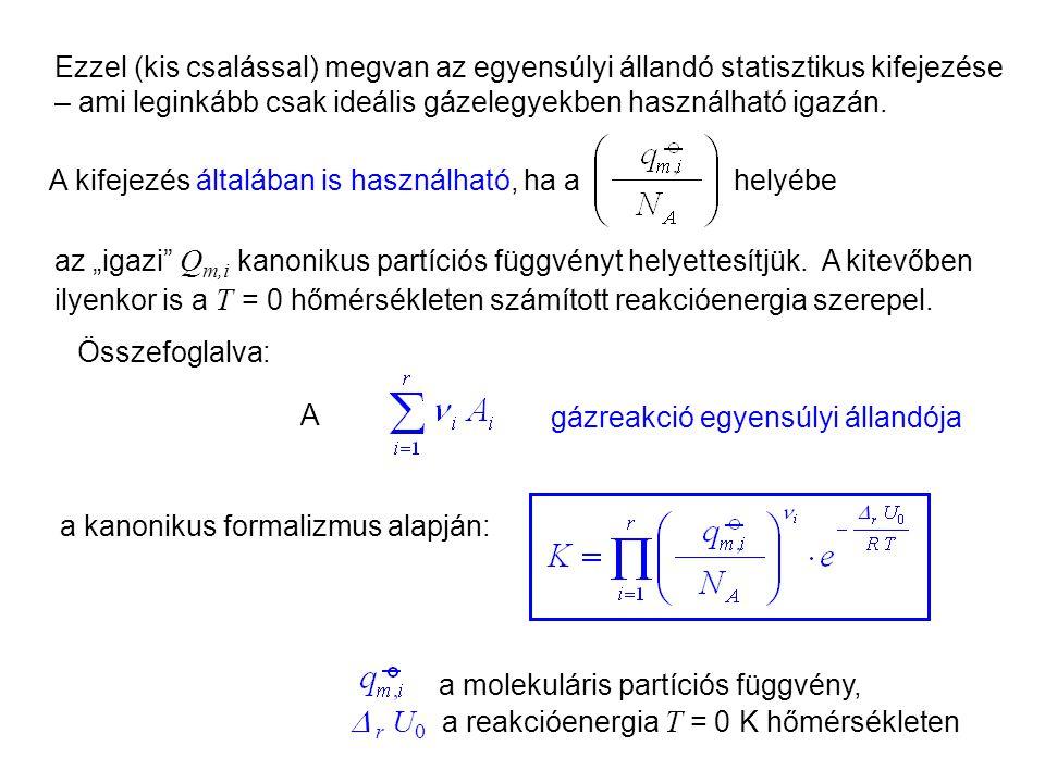 Az egyensúlyi állandó kanonikus kifejezése 3 F m (0) -t visszavezethetjük az F = U –TS segítségével az U(0) -ra: Ha T(0) = 0 K  F m (0) = U m (0) Tud