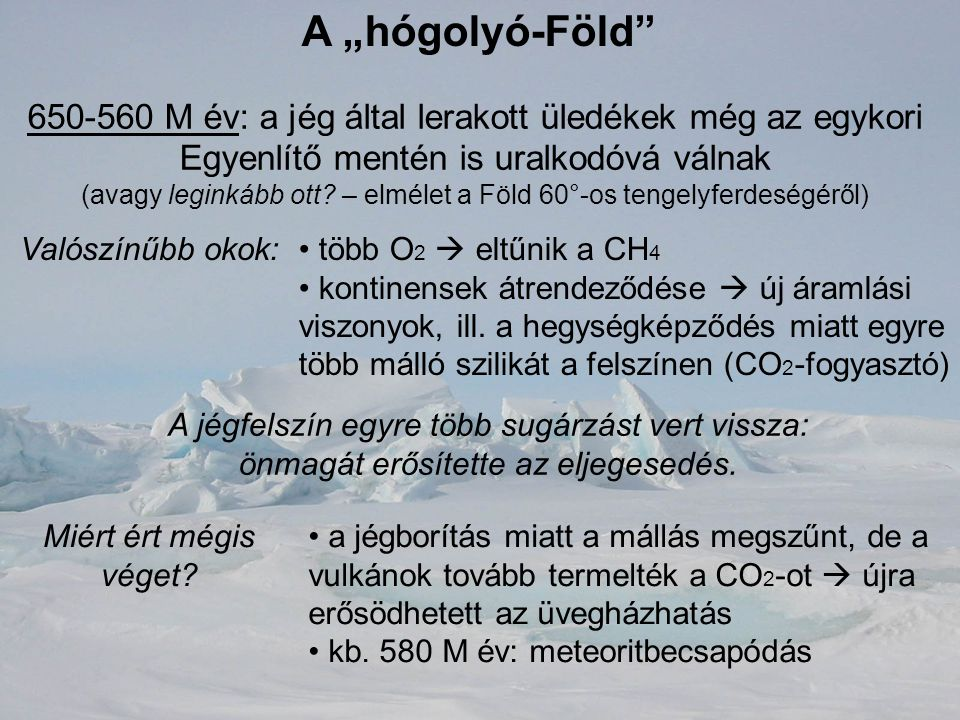 """A """"hógolyó-Föld"""" 650-560 M év: a jég által lerakott üledékek még az egykori Egyenlítő mentén is uralkodóvá válnak (avagy leginkább ott? – elmélet a Fö"""