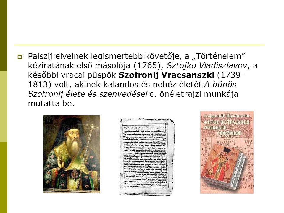 """ Paiszij elveinek legismertebb követője, a """"Történelem"""" kéziratának első másolója (1765), Sztojko Vladiszlavov, a későbbi vracai püspök Szofronij Vra"""