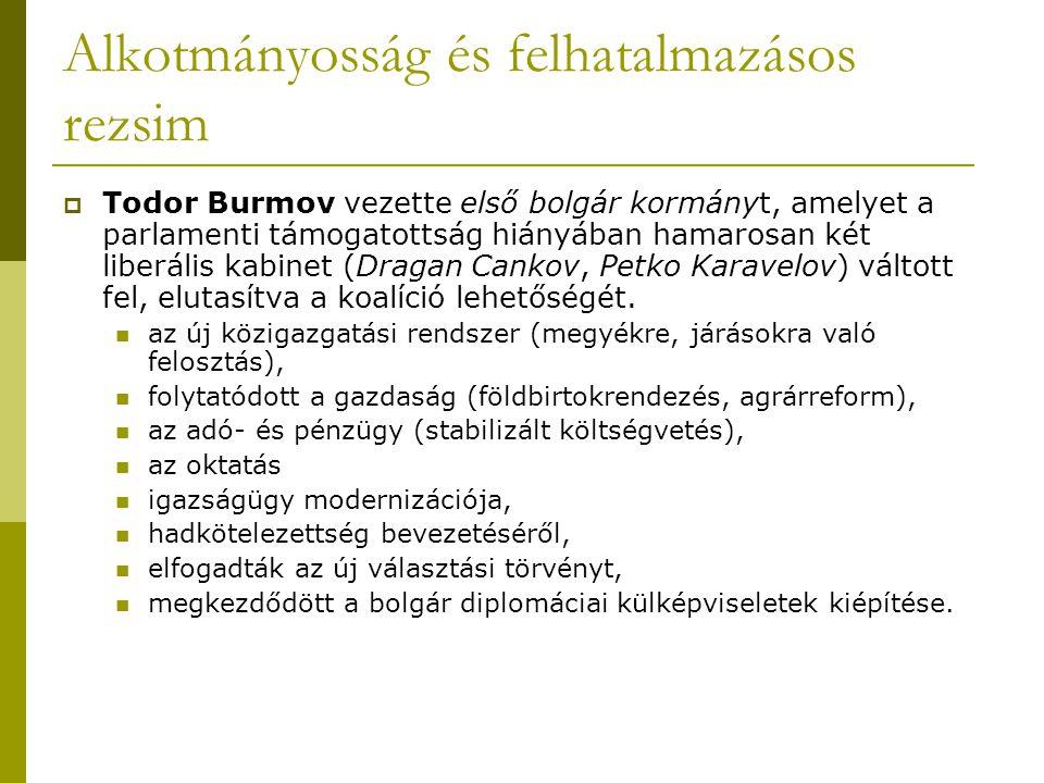 Alkotmányosság és felhatalmazásos rezsim  Todor Burmov vezette első bolgár kormányt, amelyet a parlamenti támogatottság hiányában hamarosan két liber