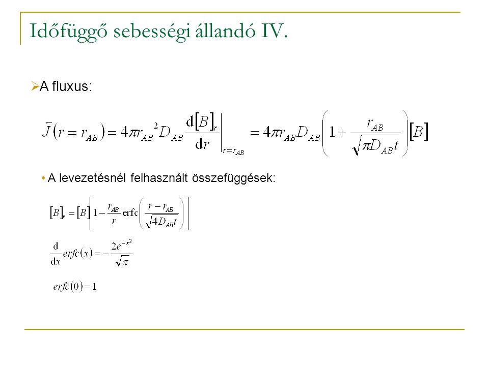 Időfüggő sebességi állandó IV.  A fluxus: A levezetésnél felhasznált összefüggések:
