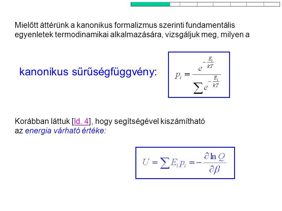 A kanonikus sűrűségfüggvény tulajdonságai Korábban láttuk [ld. 4], hogy segítségével kiszámítható az energia várható értéke:ld. 4 Mielőtt áttérünk a k