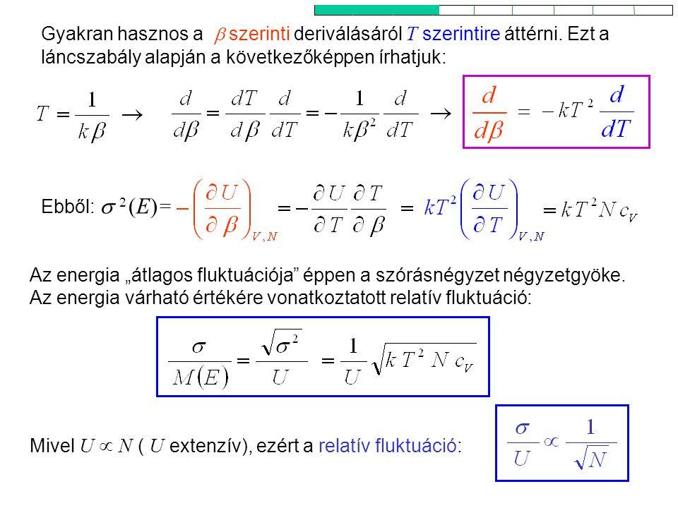"""Kanonikus energiafluktuáció 1 Mivel U  N ( U extenzív), ezért a relatív fluktuáció: Az energia """"átlagos fluktuációja éppen a szórásnégyzet négyzetgyöke."""