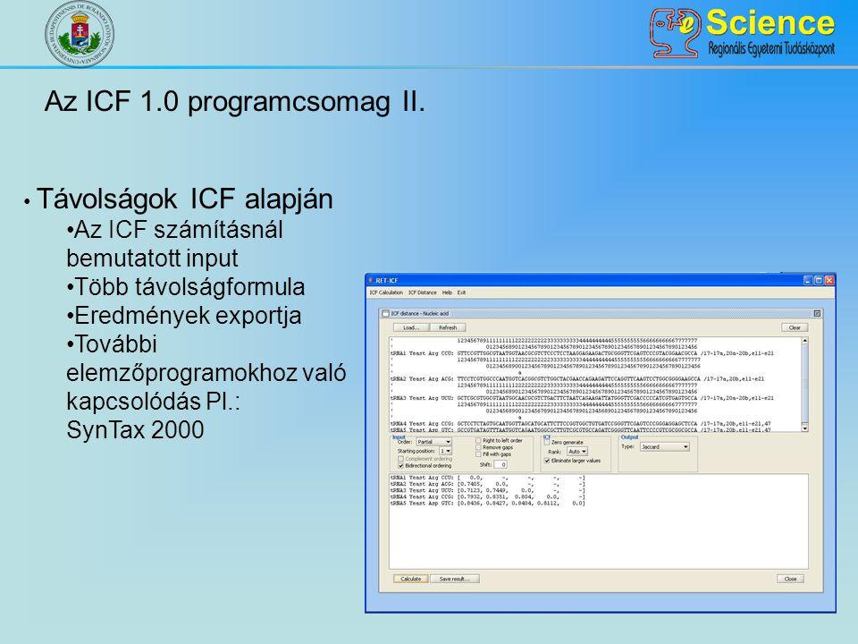 Az ICF 1.0 programcsomag II. Távolságok ICF alapján Az ICF számításnál bemutatott input Több távolságformula Eredmények exportja További elemzőprogram