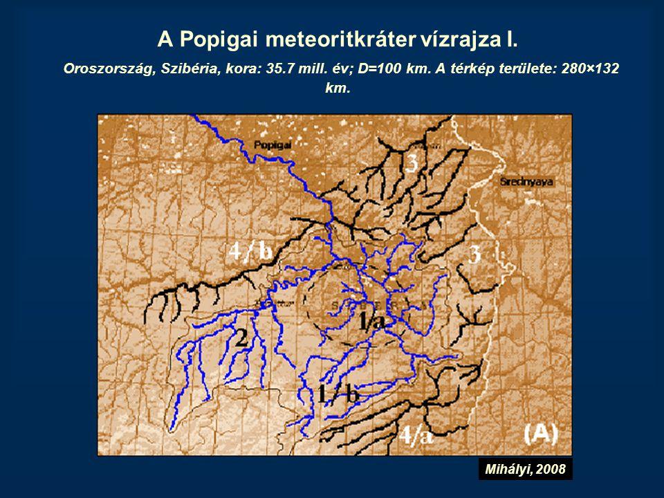 A Popigai meteoritkráter vízrajza I. Oroszország, Szibéria, kora: 35.7 mill. év; D=100 km. A térkép területe: 280×132 km. Mihályi, 2008