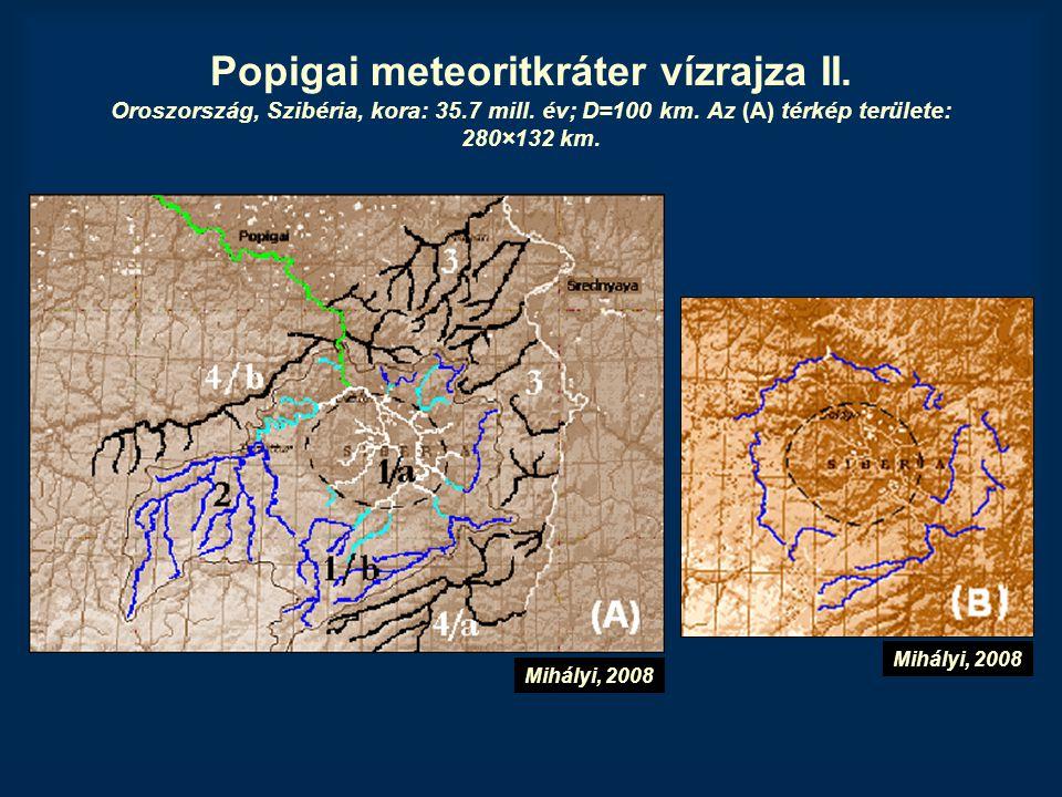 Popigai meteoritkráter vízrajza II. Oroszország, Szibéria, kora: 35.7 mill. év; D=100 km. Az (A) térkép területe: 280×132 km. Mihályi, 2008