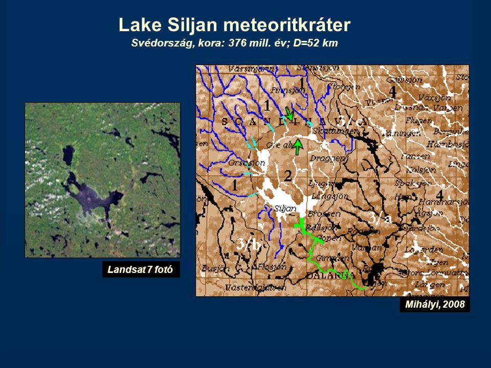 Lake Siljan meteoritkráter Svédország, kora: 376 mill. év; D=52 km Mihályi, 2008 Landsat 7 fotó
