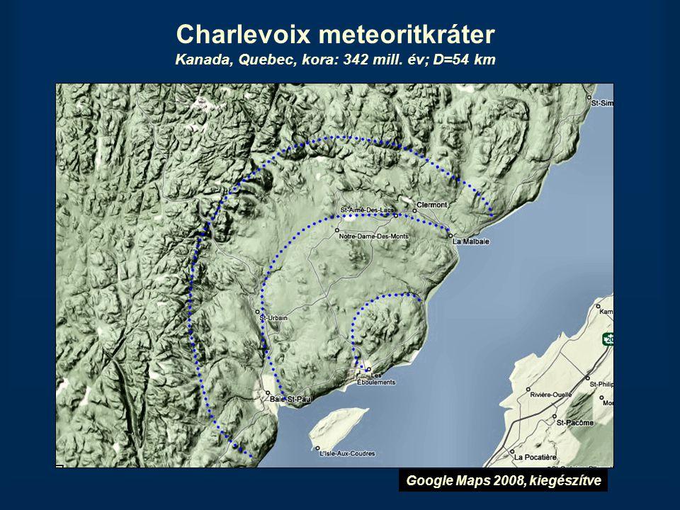Charlevoix meteoritkráter Kanada, Quebec, kora: 342 mill. év; D=54 km Google Maps 2008, kiegészítve