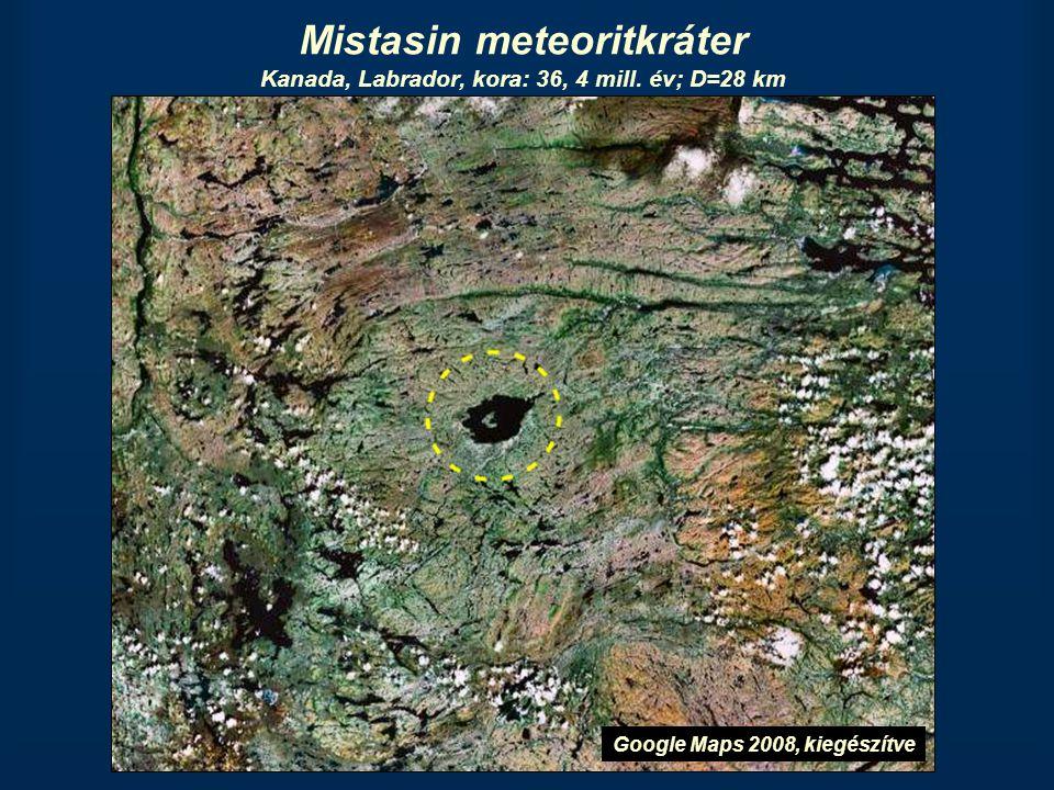 Mistasin meteoritkráter Kanada, Labrador, kora: 36, 4 mill. év; D=28 km Google Maps 2008, kiegészítve