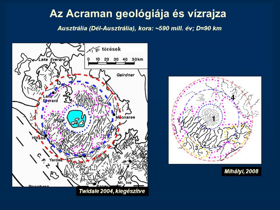 Az Acraman geológiája és vízrajza Ausztrália (Dél-Ausztrália), kora: ~590 mill. év; D=90 km Twidale 2004, kiegészítve Mihályi, 2008