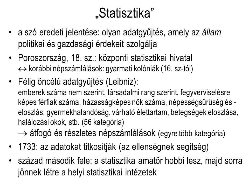 """""""Statisztika"""" a szó eredeti jelentése: olyan adatgyűjtés, amely az állam politikai és gazdasági érdekeit szolgálja Poroszország, 18. sz.: központi sta"""