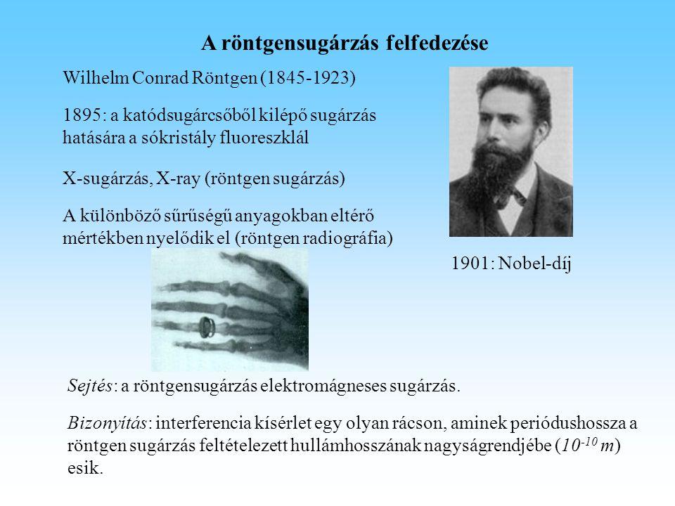A röntgensugárzás felfedezése Wilhelm Conrad Röntgen (1845-1923) 1895: a katódsugárcsőből kilépő sugárzás hatására a sókristály fluoreszklál 1901: Nob
