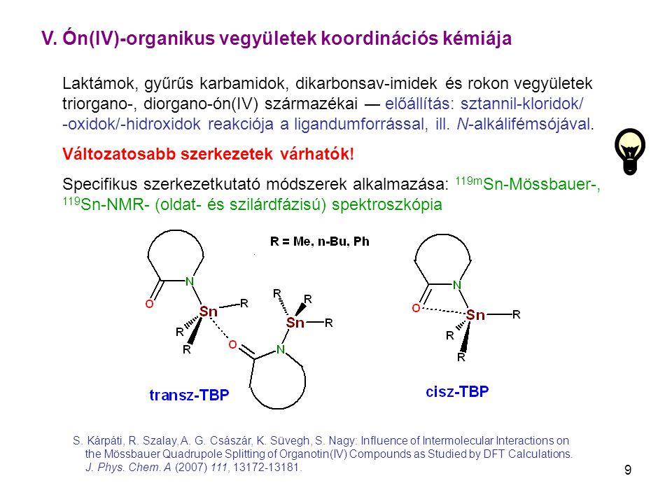 9 Laktámok, gyűrűs karbamidok, dikarbonsav-imidek és rokon vegyületek triorgano-, diorgano-ón(IV) származékai ― előállítás: sztannil-kloridok/ -oxidok/-hidroxidok reakciója a ligandumforrással, ill.