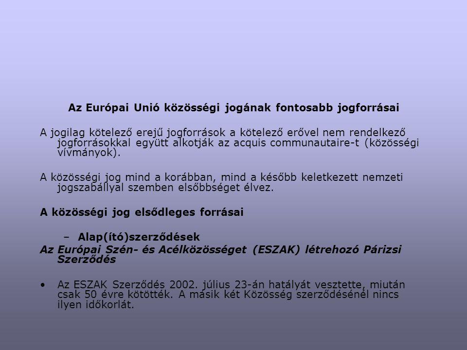Az Európai Gazdasági Közösséget (EGK) létrehozó Római Szerződés Az Európai Atomenergia-közösséget (EURATOM) létrehozó Római Szerződés Az Európai Közösségek egyes közös intézményeiről szóló szerződés Az Európai Közösségek egységes Tanácsát, illetve egységes Bizottságát létrehozó szerződés (Fúziós Szerződés) Egységessé tette a három Közösség intézmény-rendszerét, így a továbbiakban ugyanazok a szervek látják el mind a három Közösség feladatait.