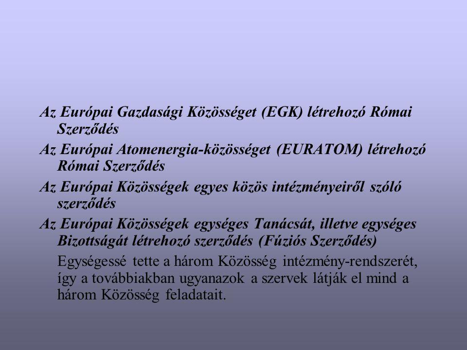 Első költségvetési szerződés Európai Egységes Okmány Az Európai Közösségeket létrehozó három szerződést módosítja,leg- jelentősebbnek azonban az Európai Gazdasági Közösséget létrehozó szerződést módosító rendelkezései tekinthetők.