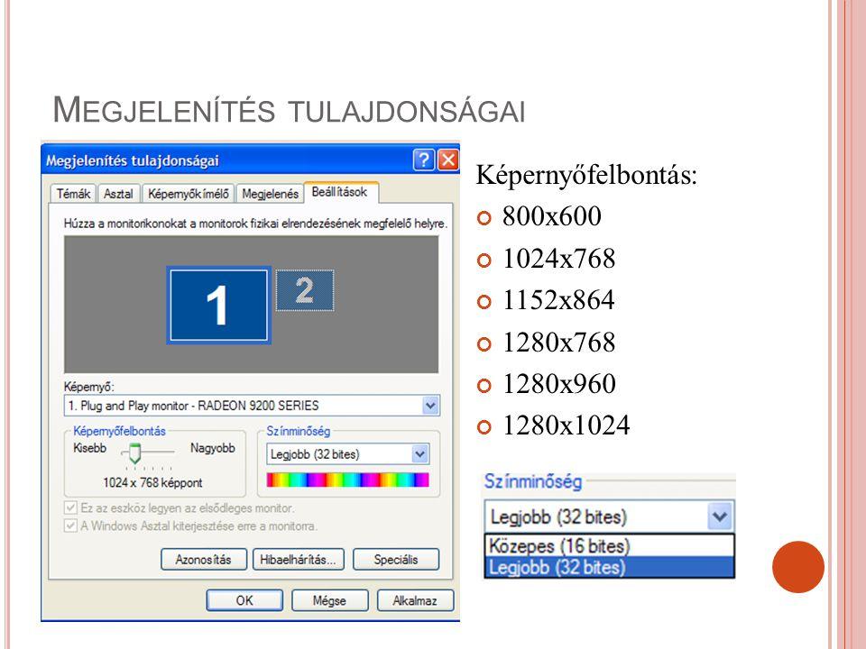 Képernyőfelbontás: 800x600 1024x768 1152x864 1280x768 1280x960 1280x1024