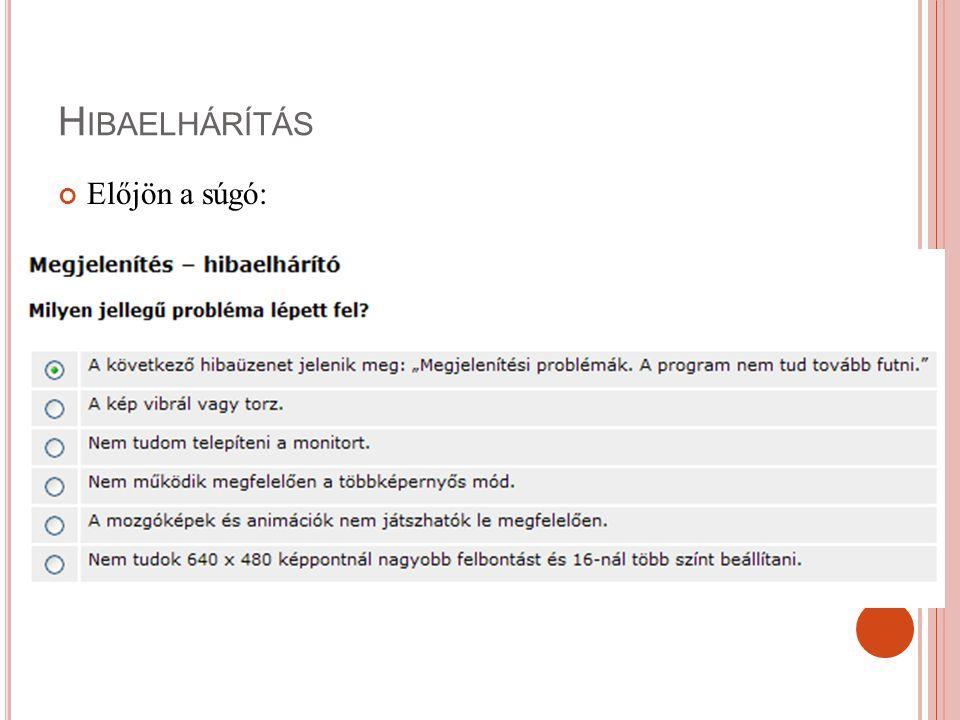 H IBAELHÁRÍTÁS Előjön a súgó:
