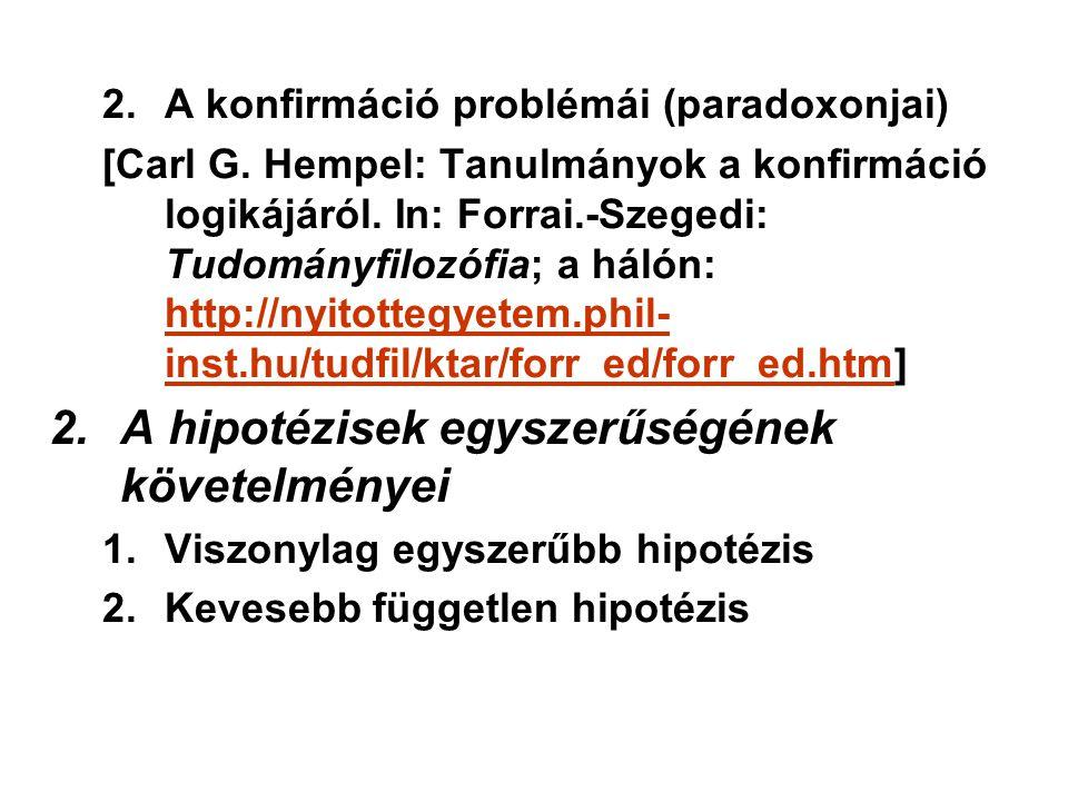 2.A konfirmáció problémái (paradoxonjai) [Carl G. Hempel: Tanulmányok a konfirmáció logikájáról. In: Forrai.-Szegedi: Tudományfilozófia; a hálón: http