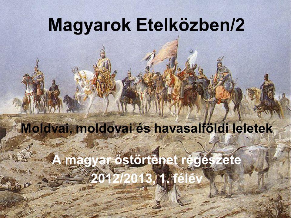 Moldvai, moldovai és havasalföldi leletek 1.Frumusika 2.