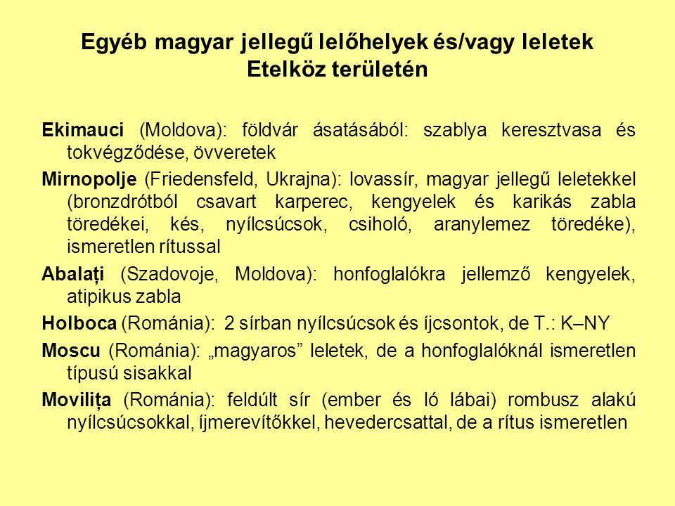Egyéb magyar jellegű lelőhelyek és/vagy leletek Etelköz területén Ekimauci (Moldova): földvár ásatásából: szablya keresztvasa és tokvégződése, övveret