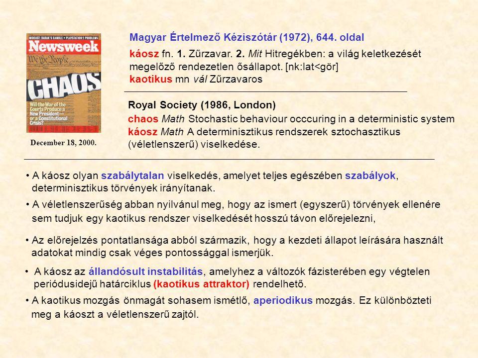 December 18, 2000.Magyar Értelmező Kéziszótár (1972), 644.