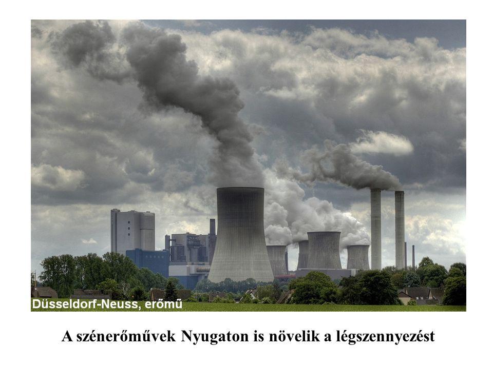 A szénerőművek Nyugaton is növelik a légszennyezést