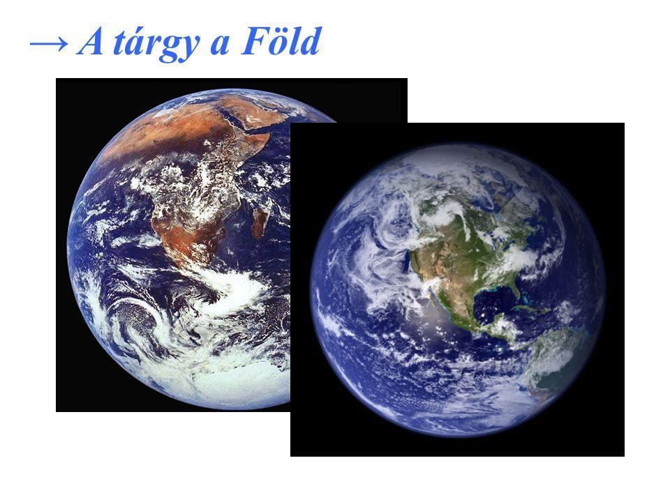 → A tárgy a Föld