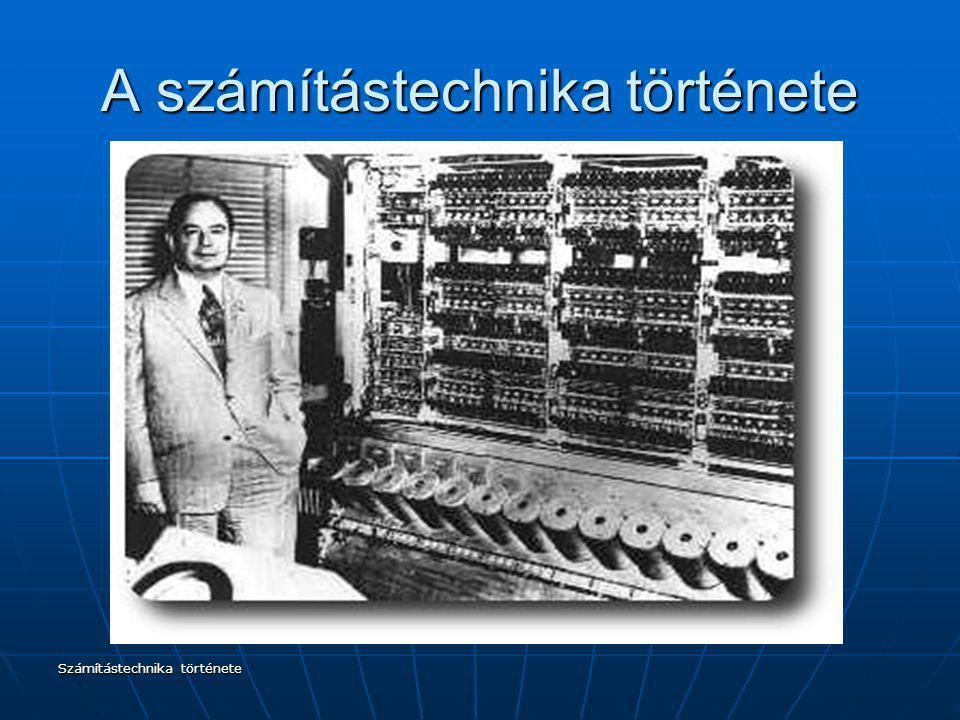 Számítástechnika története A számítástechnika története