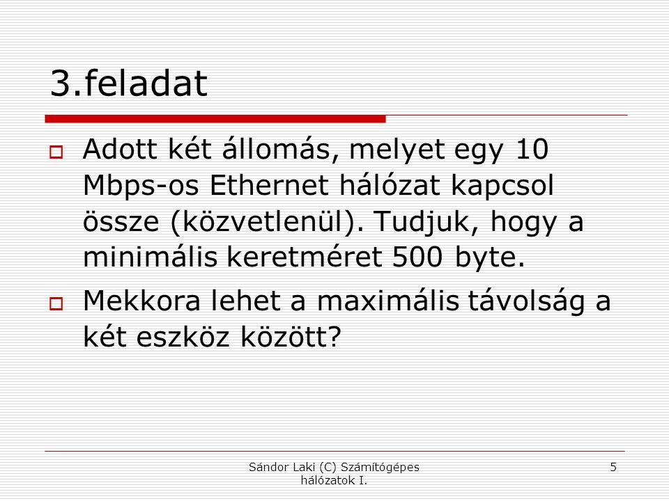 4.Feladat:  Mennyi a maximum propagation delay Fast Ethernet (100Mbps) esetén, amelyben 1.