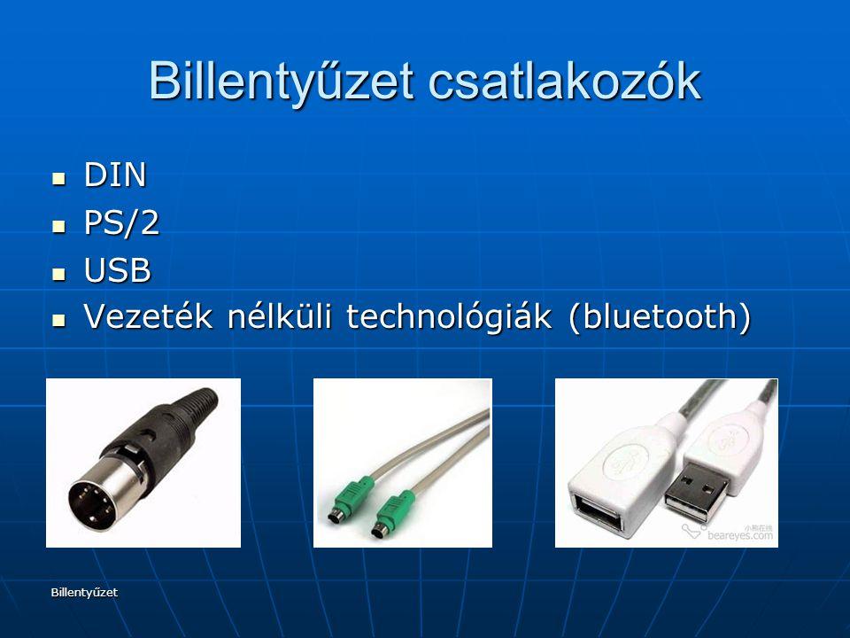 Billentyűzet Billentyűzet csatlakozók DIN DIN PS/2 PS/2 USB USB Vezeték nélküli technológiák (bluetooth) Vezeték nélküli technológiák (bluetooth)