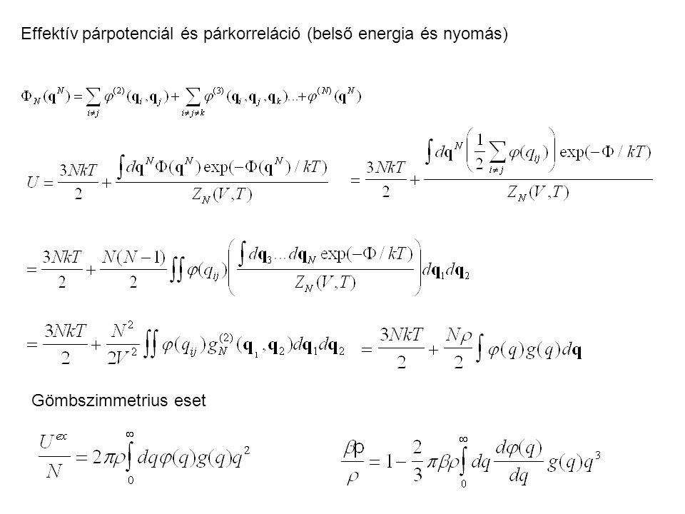 Effektív párpotenciál és párkorreláció (belső energia és nyomás) Gömbszimmetrius eset