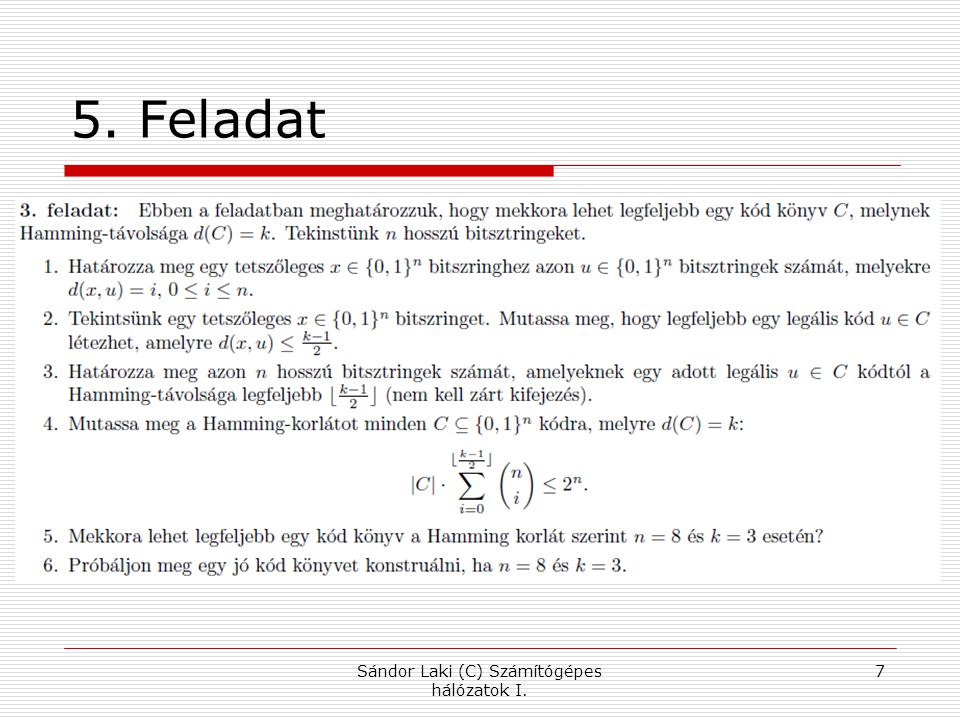 5. Feladat Sándor Laki (C) Számítógépes hálózatok I. 7