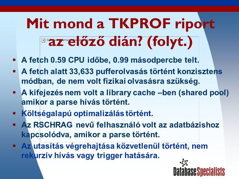 49 Mit mond a TKPROF riport az előző dián.