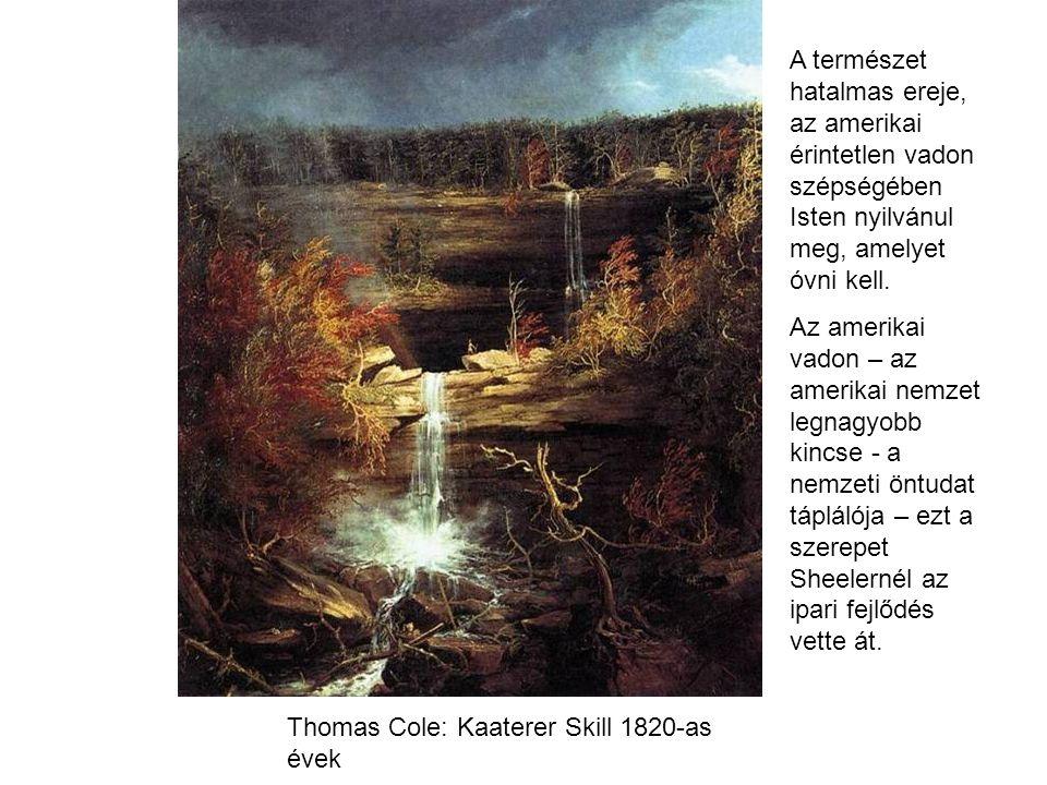 Thomas Cole: Kaaterer Skill 1820-as évek A természet hatalmas ereje, az amerikai érintetlen vadon szépségében Isten nyilvánul meg, amelyet óvni kell.