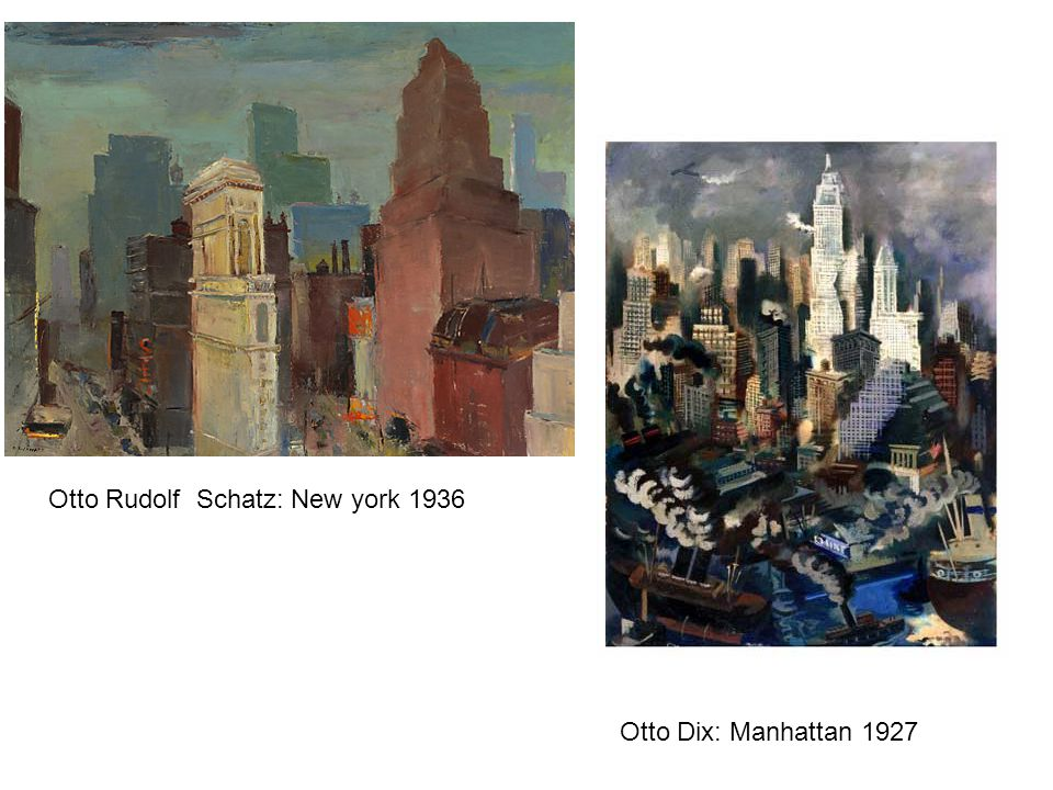 Otto Rudolf Schatz: New york 1936 Otto Dix: Manhattan 1927