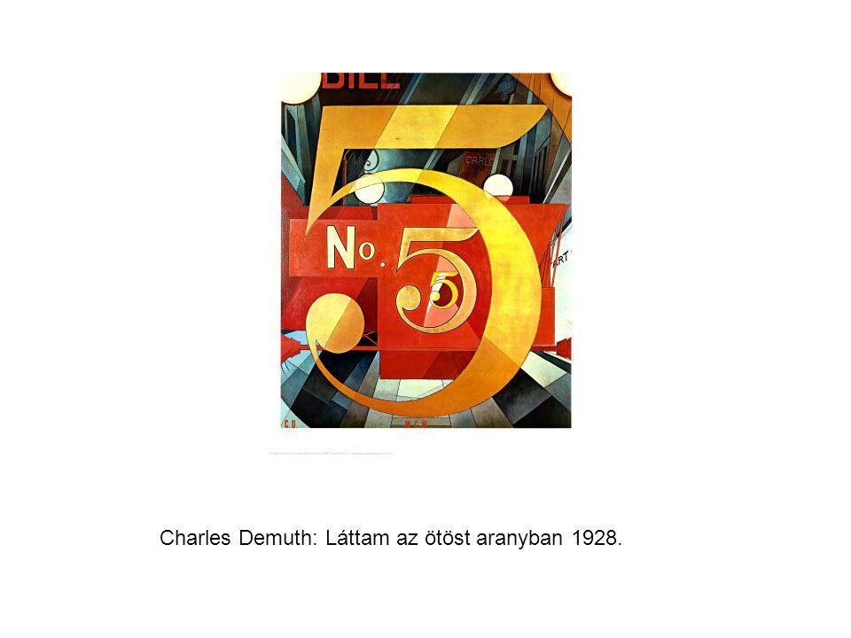 Charles Demuth: Láttam az ötöst aranyban 1928.