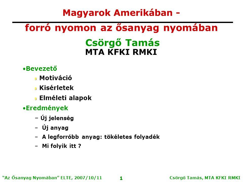 Csörgő Tamás, MTA KFKI RMKI 12 Az Ősanyag Nyomában ELTE, 2007/10/11 1.