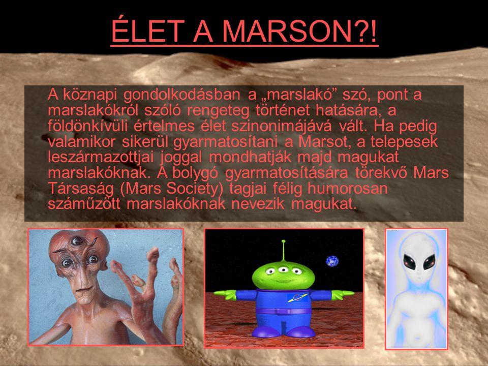 """ÉLET A MARSON?! A köznapi gondolkodásban a """"marslakó"""" szó, pont a marslakókról szóló rengeteg történet hatására, a földönkívüli értelmes élet szinonim"""