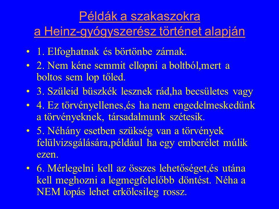 Példák a szakaszokra a Heinz-gyógyszerész történet alapján 1.