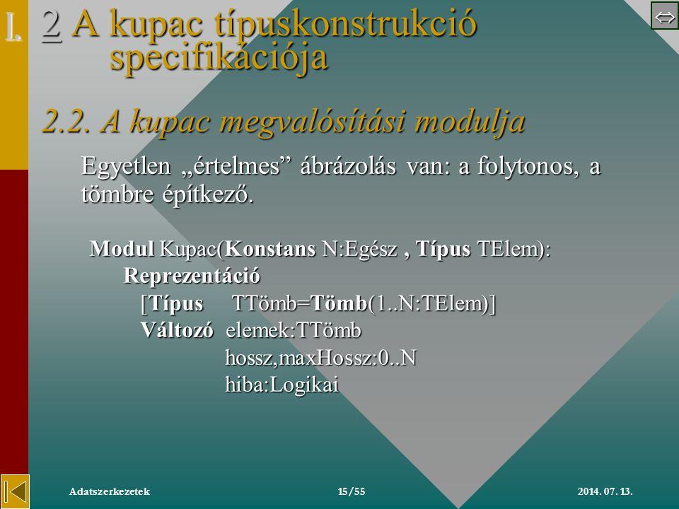  2014. 07. 13.Adatszerkezetek15/55 22 A kupac típuskonstrukció specifikációja 2.2.