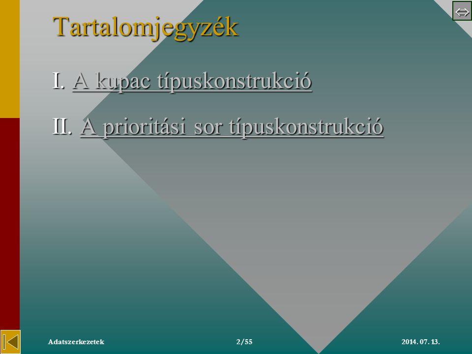  2014.07. 13.Adatszerkezetek33/55 22 A prioritási sor típuskonstrukció specifikációja 2.2.